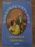 Frumoasa Ventura - Barbara Cartland ,417628