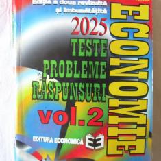 """ECONOMIE - 2025 TESTE PROBLEME RASPUNSURI - Vol. 2"", I. Gavrila, P. Ghita  s.a., Alta editura"