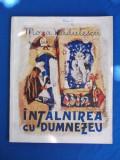 MONA RADULESCU - INTALNIREA CU DUMNEZEU * ILUSTRATII MAGDALENA RADULESCU - 1946
