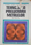 TEHNOLOGIA PRELUCRARII METALELOR Manual clasele a IX-a si a X-a - Atanasiu Zgura