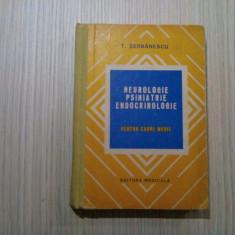 NEUROLOGIE PSIHIATRIE ENDOCRINILOGIE - Tudor Serbanescu -  1978, 311 p.