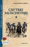 Cei trei muschetari Vol.1+2 - Alexandre Dumas, Alexandre Dumas