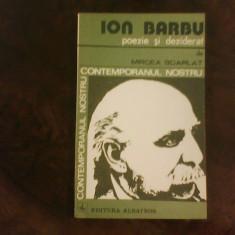 Mircea Scarlat Ion barbu. Poezie si deziderat, ed. princeps, Alta editura