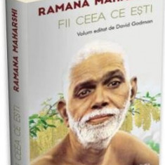 Fii ceea ce esti - Ramana Maharshi
