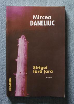 Mircea Daneliuc - Strigoi fără țară (cu dedicație/ autograf) foto