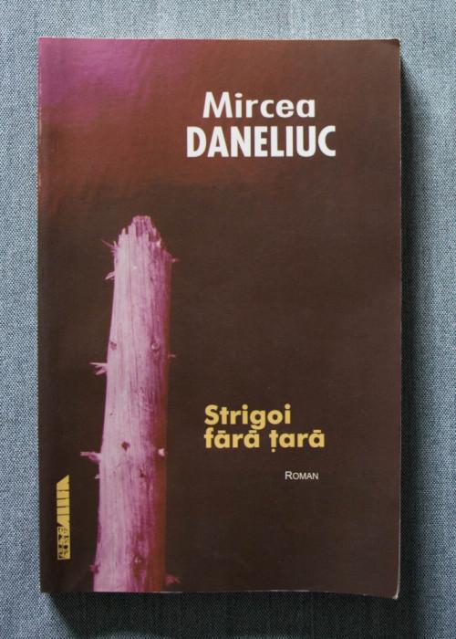 Mircea Daneliuc - Strigoi fără țară (cu dedicație/ autograf)