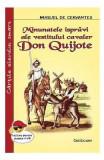 Minunatele ispravi ale vestitului cavaler Don Quijote - Miguel de Cervantes, Miguel de Cervantes