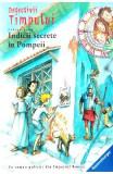 Detectivii timpului 16: Indicii secrete in Pompeii - Fabian Lenk