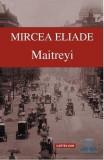 Maitreyi Ed.2012 - Mircea Eliade, Mircea Eliade