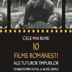 Cele mai bune 10 filme romanesti ale tuturor timpurilor stabilite prin votul...