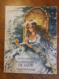 Talismanul de safir - Elvira Bogdan / R6P2F, Alta editura