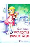 Povestile Bunicii Albe - Silvia Kerim, Silvia Kerim
