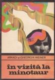 Arkadi si Gheorghi Weiner - In vizita la Minotaur