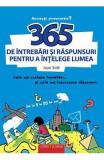 365 de intrebari si raspunsuri pentru a intelege lumea - Joan Sole