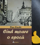 Cand moare o epoca Dan Ciachir ed IV