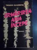 Urmarirea Abia Incepe - Theodor Constantin ,540552