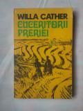(C380) WILLA CATHER - CUCERITORII PRERIEI