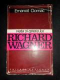 Viata Si Opera Lui Richard Wagner - E. Ciomac ,543541