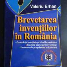 Brevetarea Inventiilor In Romania - Valeriu Erhan ,542803