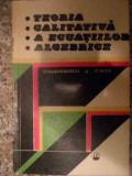 Teoria Calitativa A Ecuatiilor Algebrice - C.nastasescu C.nita ,539385
