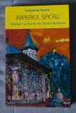 Constantin Severin - Imperiul sacru. Mânăstiri și biserici din Nordul Moldovei