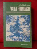Valea Frumoasei - Mihail Sadoveanu ,540194