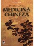 Dictionar de medicina chineza {Larousse}