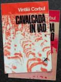 Cavalcada in iad (vol. I + II)  -  Vintila Corbul