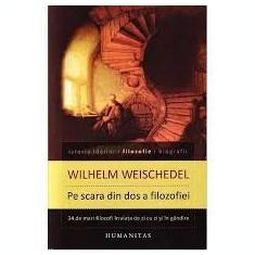 Wilhelm Weischedel - Pe scara din dos a filozofiei