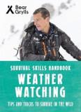 Bear Grylls Survival Skills: Weather Watching, Paperback