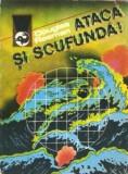 Douglas Reeman - Atacă și scufundă!