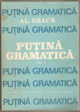 Al.Graur-Putina Gramatica  367 pag., Alta editura