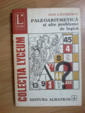 i Paleoaritmetica Si Alte Probleme De Logica - Dan Lazarescu