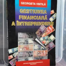 GESTIUNEA FINANCIARA A INTREPRINDERII - GEORGETA VINTILA