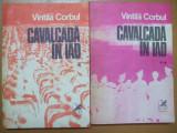 Vintila Corbul Cavalcada in iad 2 volume Bucuresti 1982