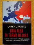 Larry Watts - Oaia alba in turma neagra