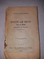 HENRYK SIENKIEWICZ VIATA LA SATE SCHITE CU CARBUNE 1908 foto