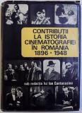 CONTRIBUTII LA ISTORIA CINEMATOGRAFIEI IN ROMANIA 1896-1948 - ION CANTACUZINO 1971