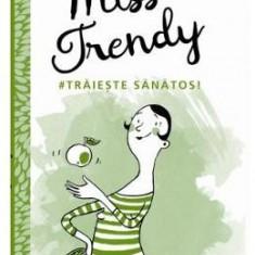 Miss Trendy - Traieste sanatos!