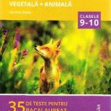 Biologie vegetala si animala - Clasele 9 si 10 - Bacalaureat. 35 de teste - Niculina Badiu, Clasa 10
