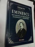 EMINESCU - SECURITATEA SI SIGURANTA NATIONALA  A ROMANIEI - GEORGE ENE