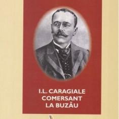 I. L. Caragiale comersant la Buzau  / Nicolae Penes