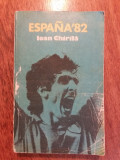 Espana 82 - Ioan Chirila / R2P5S, Alta editura