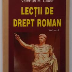 Valerius M. Ciuca - Lectii De Drept Roman  Vol. 1 ( ed. Polirom )