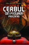Cerbul din padurea perzaniei - Petru Demetru Popescu, Petru Demetru Popescu