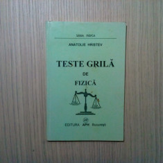 TESTE DE FIZICA - Anatole Hristev - Editura APH, 2002, 175 p., Alta editura