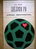Ioan Chirila - Mexico 70 Jurnal sentimental