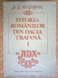 A. D. Xenopol - Istoria romanilor din Dacia Traiana, vol. I, A.D. Xenopol