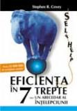 Stephen R. Covey - Eficienta în 7 trepte sau Un abecedar al întelepciunii