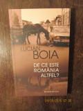 DE CE ESTE ROMANIA ALTFEL -LUCIAN BOIA, Lucian Boia